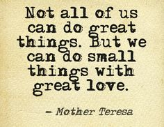 mothers, inspir quot, small thing, mother mary, mother teresa quotes