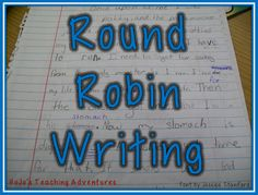 Round Robin Writing - A fun way to keep students writing EVERY day!