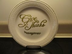 sharpies on plate: Give Thanks paper plates