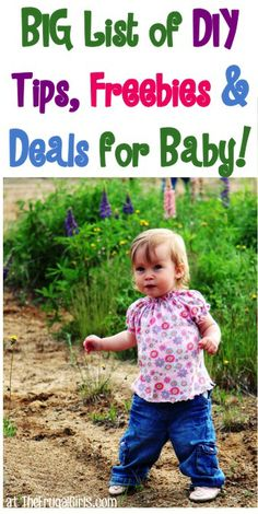 BIG List of DIY Tips, Freebies and Deals for Baby! ~ at TheFrugalGirls.com #babies #thefrugalgirls