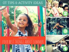 Activities and ideas from OTs to go with the four best things about summer (from a kid's point of view!)—playing outside, no school, getting wet, and going on vacation!