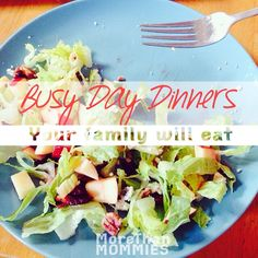 Busy Day Dinners Your Family will Eat
