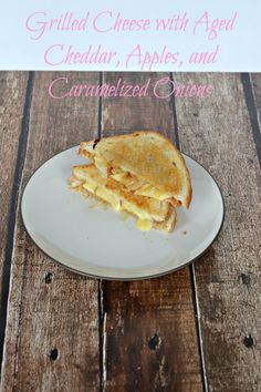 Grilled Cheese with Aged Cheddar, Apples, and Caramelized Onions