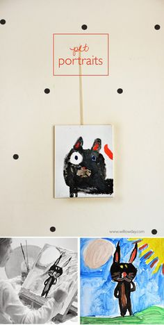 Paint Pet Portraits / (create a gallery of your pets or favorite stuffed animals) | willowday