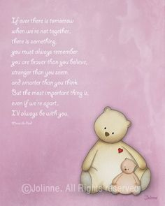 teddy bears. Need to put this saying with a pic of Coop and his teddy/framed