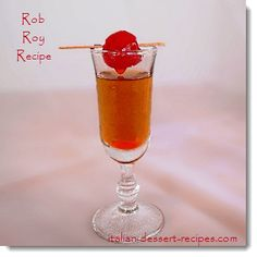 Rob Roy Recipe ~ Sweet Vermouth, Scotch and Angostura Bitters.
