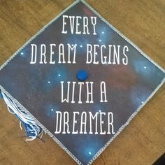 """Ever Dream Beings With a Dreamer"" Graduation Cap #inspiration"