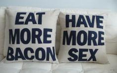 word of wisdom, life motto, couch, boyfriend, cushion, bacon, hous, throw pillows, man caves