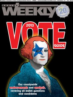 Check out Boulder Weekly's Election Guide 2013--A full list of Boulder Weekly endorsements!