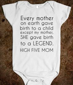 "Hilarious!  ""Legend. High five mom"""