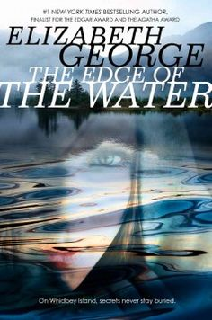 The Edge of the Water by Elizabeth George - Fifteen-year-old Jenn McDaniel's life on Whidbey Island becomes more complicated and her relationships with old and new friends take strange turns, partly due to the arrival of a woman researching a strange black seal.