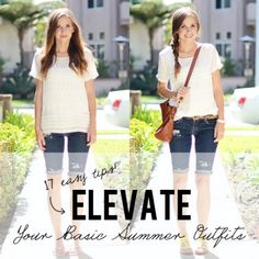 17 Tips to Elevate Your Basic Summer Outfits. Simple and easy. Make these an every day habit-even in fall.