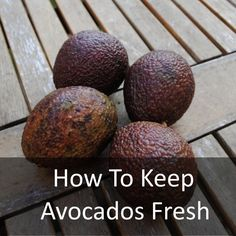 How To Keep Avocados Fresh and How To Choose the Perfect Avocado