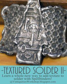 Textured Solder 2 online Workshop Class