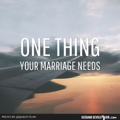 One Thing Your Marriage Needs When was the last time that you...   http://husbandrevolution.com/one-thing-marriage-needs/