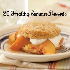 20 Healthy Summer Dessert Recipes