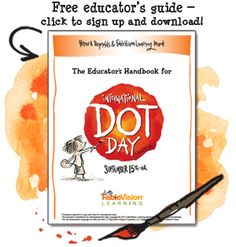 This guide is packed with creative activities for kids, teachers and families -for Dot Day, but also through out the year!