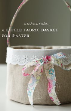 A tutorial for making an Easter basket from fabric, linen and lace. Would also make cute baskets for May Day.