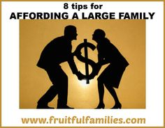 8 Tips to Affording a Large Family - Fruitful Families