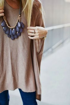 "big sweater, big necklace- ""go big or go home!"" :)"