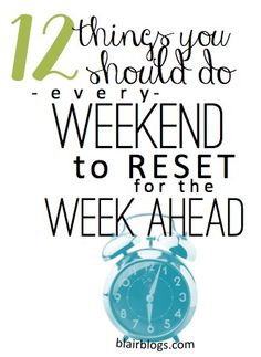 9 Things You Should Do Every Weekend To RESET for a Fresh, Smooth Week I love this