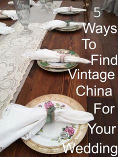 5 Ways To Find Vintage China For Your Wedding | rusticweddingchic.com