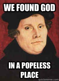 I found this funny. Humorous take on the Lutheran led reformation.