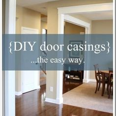 Door Casings DIY.  I need to do this to the room openings and windows in our home.