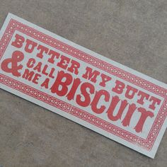 BUTTER MY BUTT and Call Me a Biscuit Letterpress by PioneerHouse, $13.00