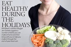 Eating Healthy During Holidays, lots of recipes and tips!