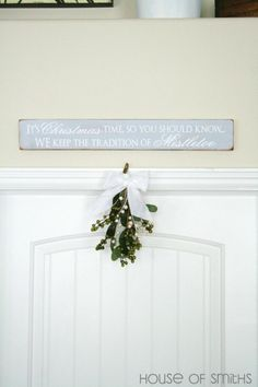 It's Christmas Time, So You Should Know... We Keep The Tradition Of Mistletoe