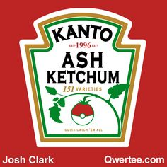 Ash Ketchum - 151 varitieties. Kanto! Pokémon! I have this T-shirt :)