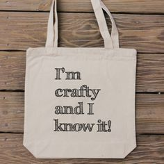 I'm Crafty and I Know It Tote Bag...what a fun gift!  HandmadeandCraft on Etsy #etsy #crafty