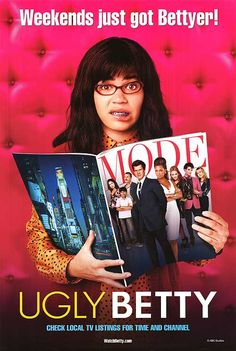 I love Ugly Betty so much.