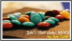 """""""Don't think about M"""" object lesson on worthy thoughts--love it! using it tomorrow! :)"""