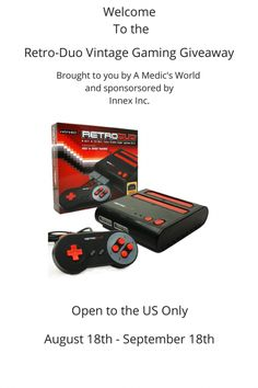 RetroDuo Video Game System GIveaway  Only one entry per household/ip address, open to residents of the US only, shipping of prize is responsibility of A Medic's World, winner be drawn by random from Giveaway Tools Widget, must be 18 years or older to enter, if winner does not respond to winning email within 48 hours, a new winner will be selected. Giveaway begins August 18th, and ends 11:59 on September 18th.