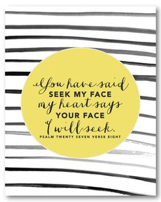Psalm 27:8 new print in the shop! Starting at $14 http://bit.ly/1nZW3Er