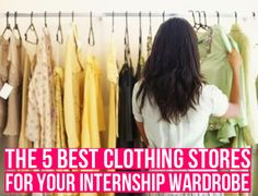 The 5 Best Clothing Stores For Your Internship Wardrobe   Ensure you look professional with your own style included