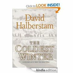 Amazon.com: The Coldest Winter: America and the Korean War eBook: David Halberstam: Books