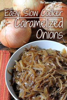 Slow Cooker Caramelized Onions. www.theyummylife.com/Caramelized_Onions
