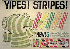 Fruit Stripe gum.