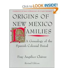 Origins of New Mexico Families: A Genealogy of the Spanish Colonial Period by Angelico Chavez