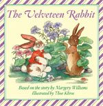 The Velveteen Rabbit Board Book  By Margery Williams   Illustrated by Thea Kliros
