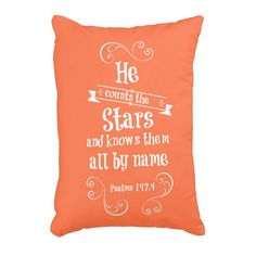 He counts the stars and knows by name bible verse accent pillow #bibleverse #pillows