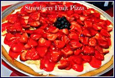 Sweet Tea and Cornbread: Strawberry Fruit Pizza!