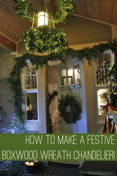 How to Make a Boxwood Wreath Chandelier ... It's easy and so festive and pretty for Christmas or a winter party!