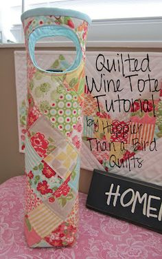 Happier Than A Bird Quilts: Quilted Wine Tote Tut