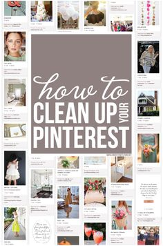 This is very helpful.  How to clean up your Pinterest boards-