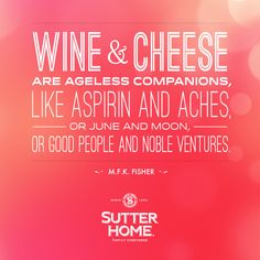 Wine and cheese are ageless companions...