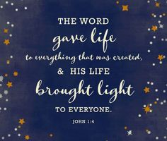 """""""In him was life, an"""